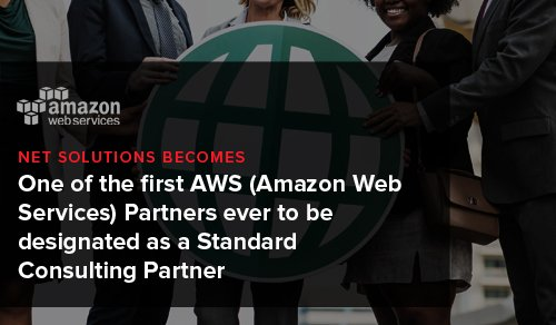 Net Solutions becomes one of the first AWS Partners ever to be designated as a Consulting Partner