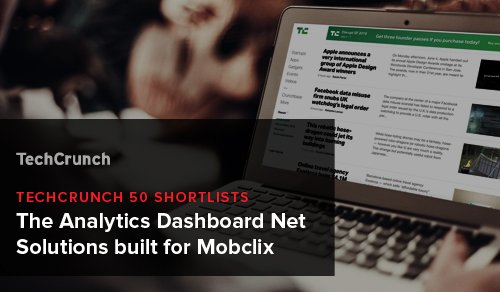 TechCrunch 50 shortlists the Analytics Dashboard Net Solutions built for Mobclix