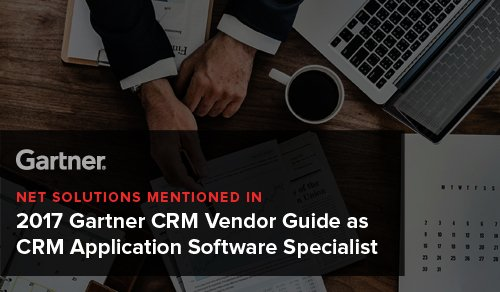 Net Solutions Mentioned in 2017 Gartner CRM Vendor Guide as CRM Application Software Specialist
