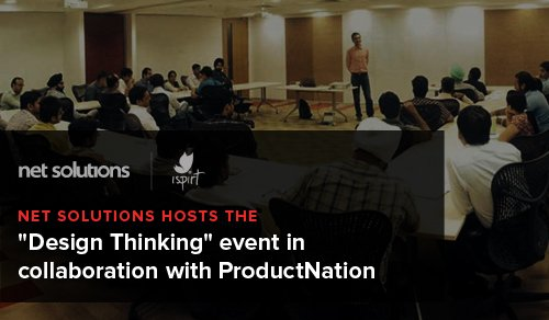 Net Solutions hosts the 'Design Thinking' event in collaboration with ProductNation