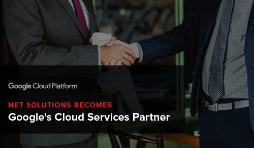 Net Solutions Becomes Google's Cloud Services Partner