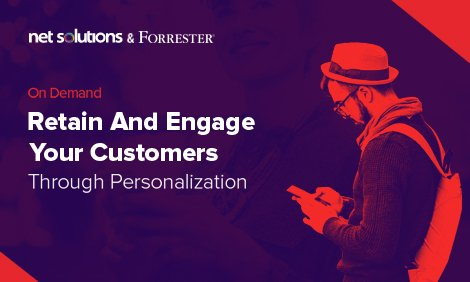 Retain And Engage Your Customers Through Personalization