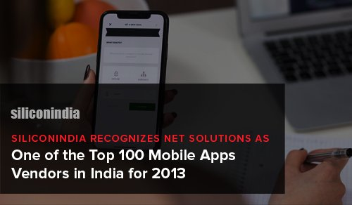 SiliconIndia recognizes Net Solutions as one of the Top 100 Mobile Apps Vendors in India