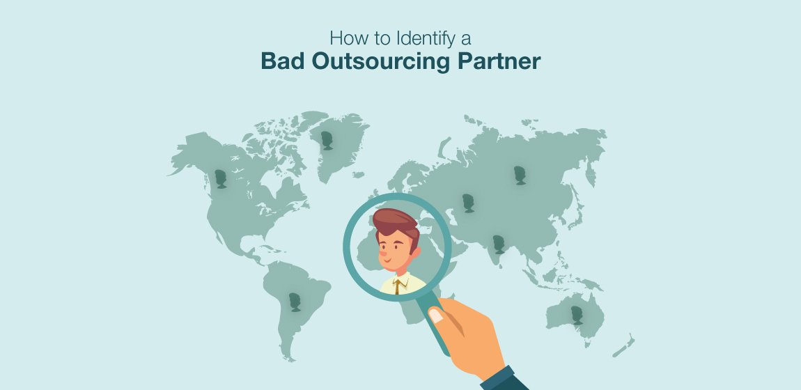 How-to-Identify-a-Bad-Outsourcing-Partner-2
