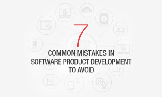 7 Mistakes to Avoid in Software Product Development
