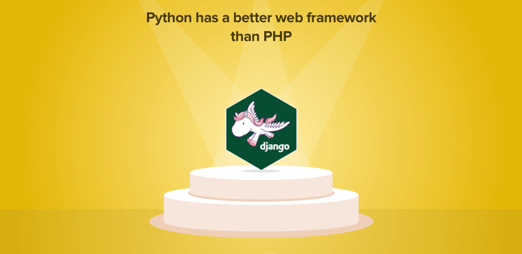 Python is a better framework than PHP