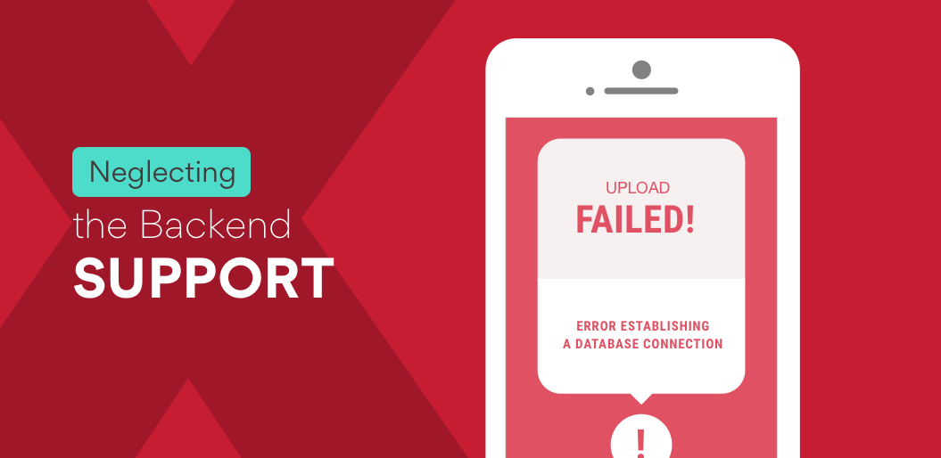Neglecting backend support could lead to app fail