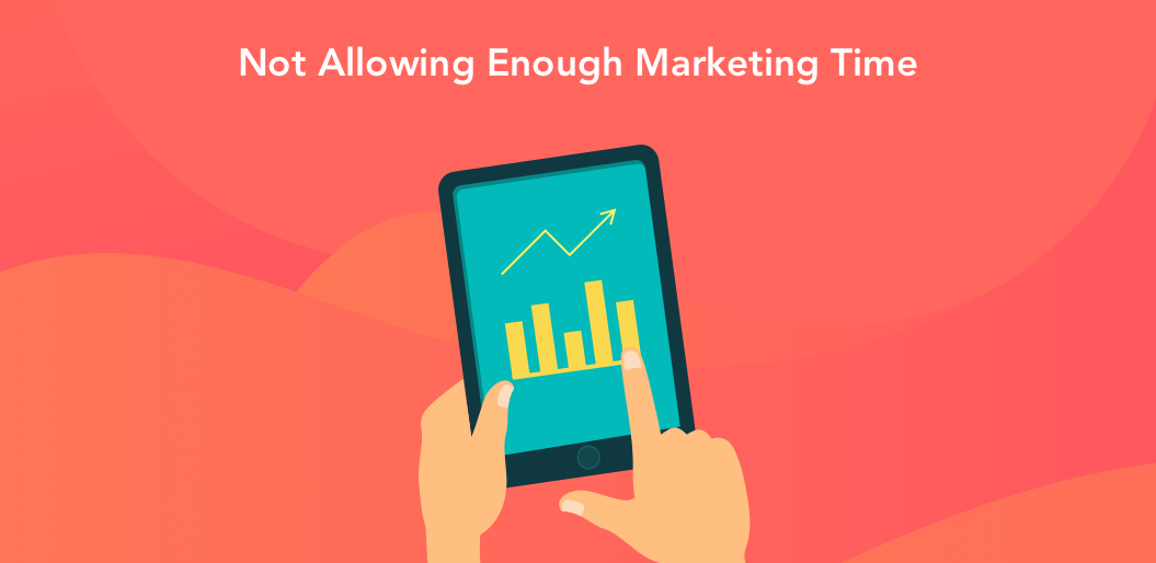 Allow enough marketing time
