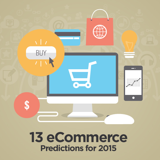13 eCommerce Predictions for 2015
