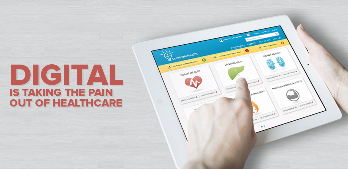 Digital is Taking the Pain Out of Healthcare