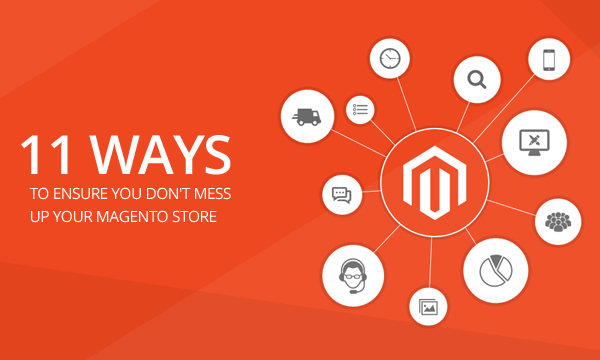 11-Ways-to-Ensure-You-Don't-Mess-Up-Your-Magento-Store