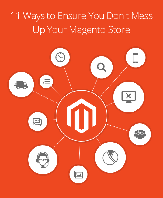11 Ways to Ensure You Don't Mess Up Your Magento Store