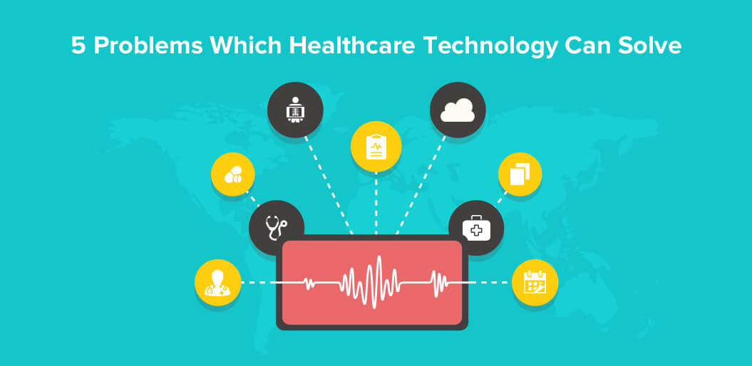 5 Problems which healthcare technology can solve for a healthier world