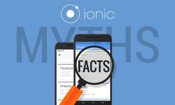 7-Naive-Myths-about-Ionic-Framework-and-Hybrid-Mobile-App-Development-Debunked