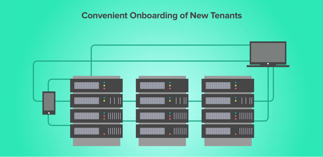 Multi-tenant architecture allows easy onboarding of new tenants