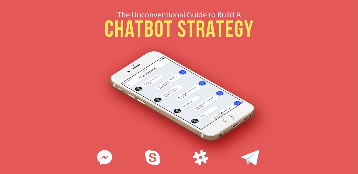 The Unconventional Guide to Build A Chatbot Strategy