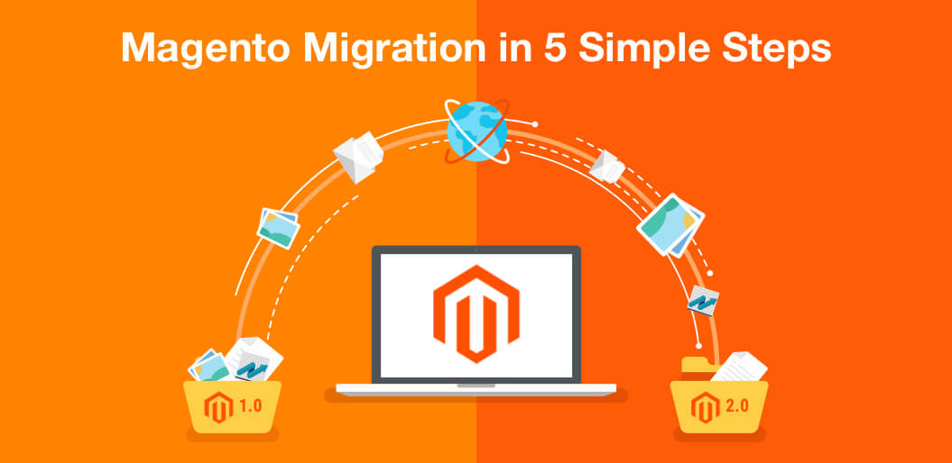 Magento Migration – From Magento 1 to 2 in 5 Simple Steps