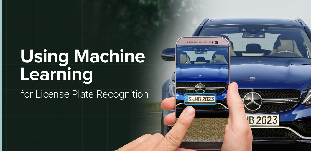 Using Machine Learning for License Plate Recognition