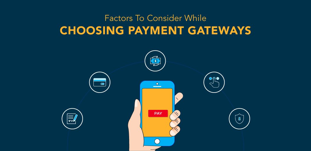 Factors you need to consider while selecting a payment gateway