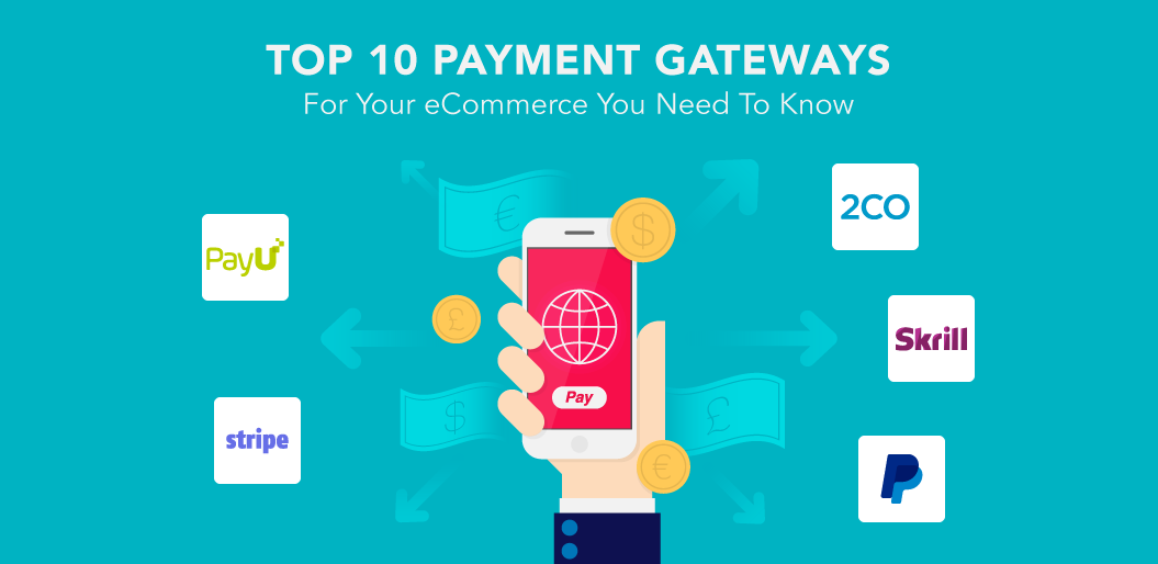 Top 10 Payment Gateways to Consider For Your eCommerce Success