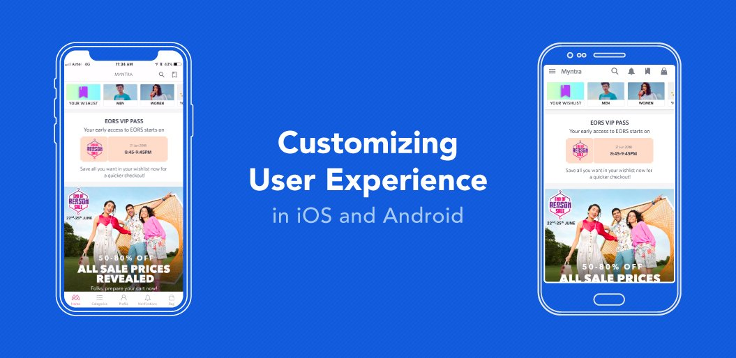 Customizing User Experience In iOS and Android