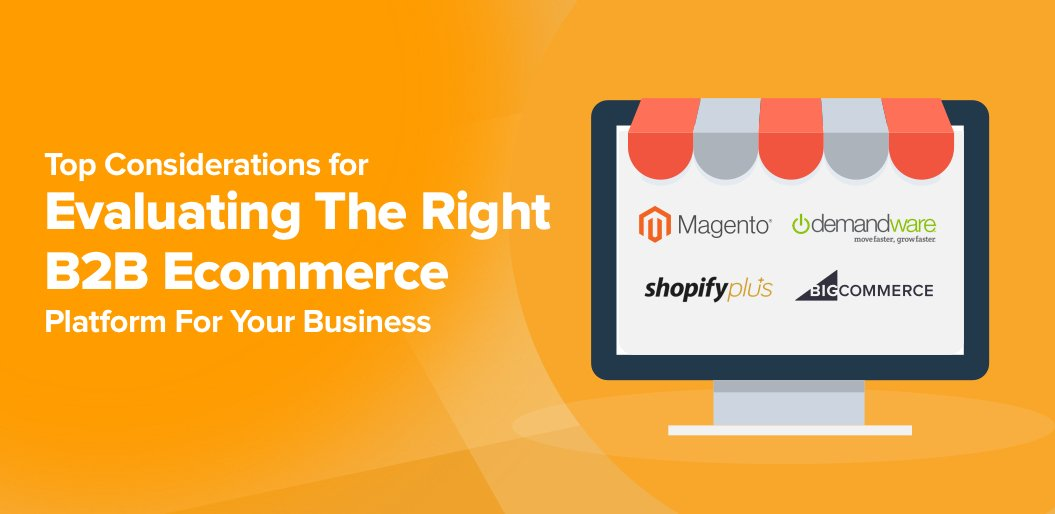 Evaluating the Right B2B Ecommerce