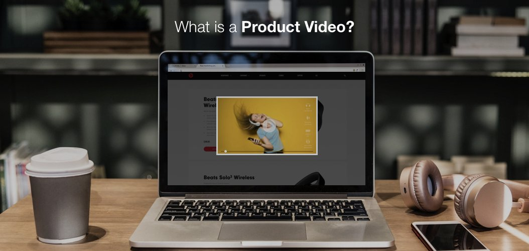 What-is-Product-Video
