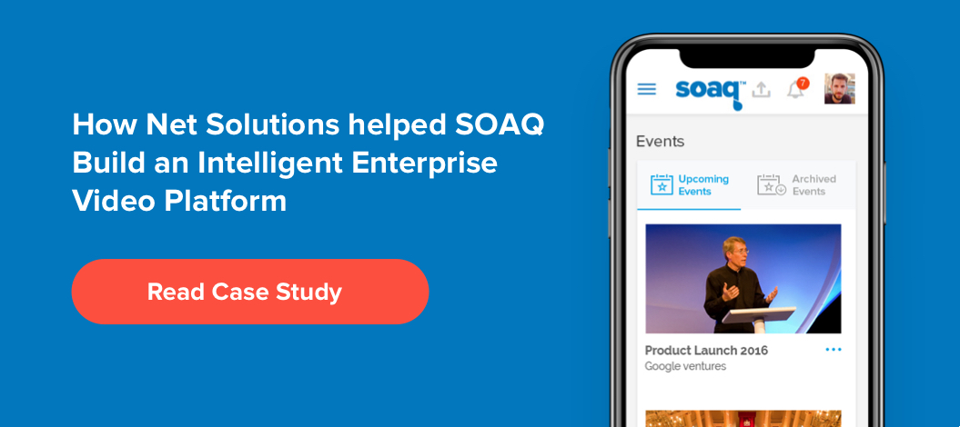 How Net Solutions helped SOAQ Build an Intelligent Enterprise Video Platform