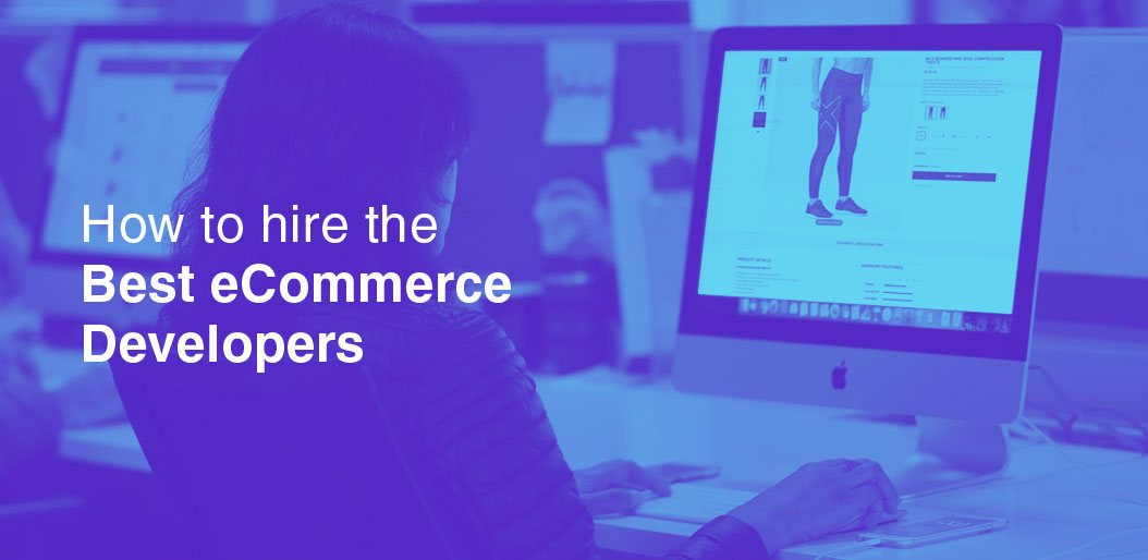How-to-Hire-the-Best-eCommerce-Developers