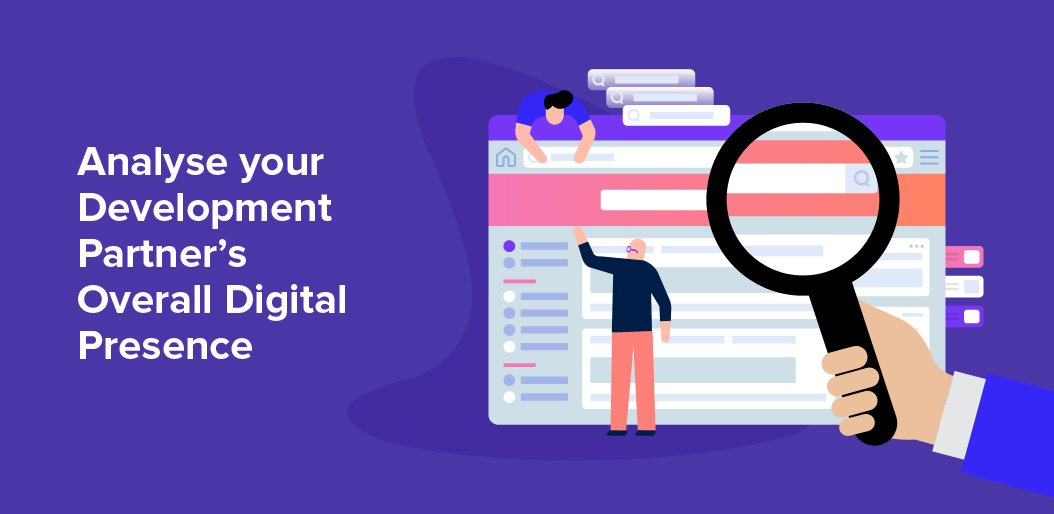 Analyse your Development Partner's Overall Digital Presence