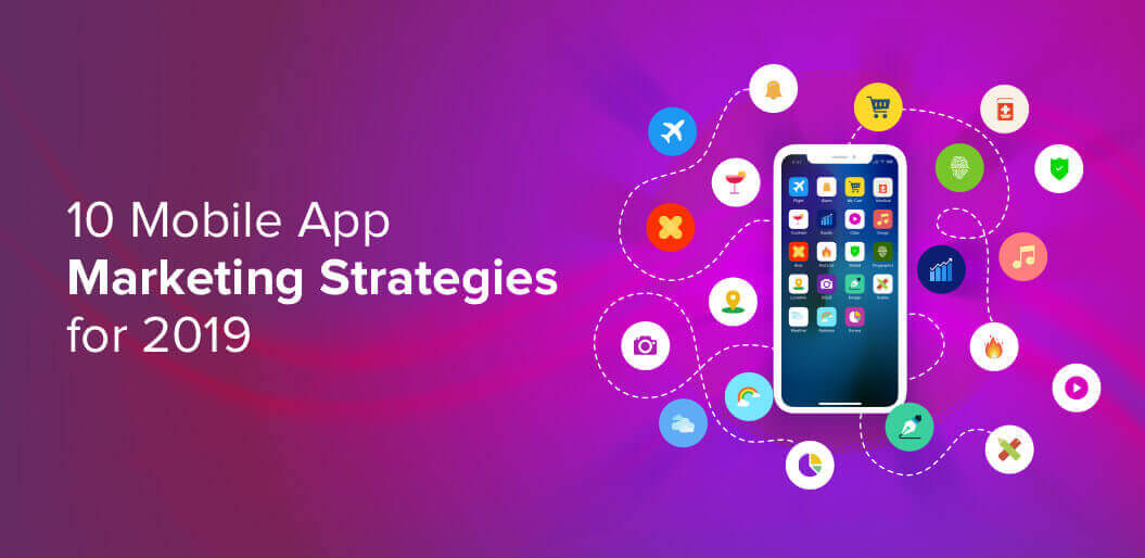 Mobile App Marketing Strategies