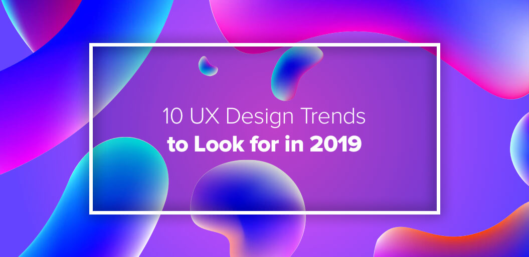 UX design trends 2019