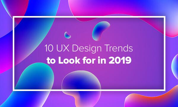 UX Trends 2019