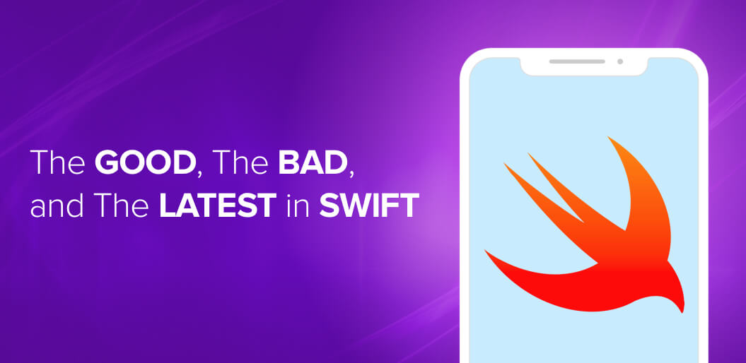 Swift Development for iOS – The Good, the Bad, and the Latest