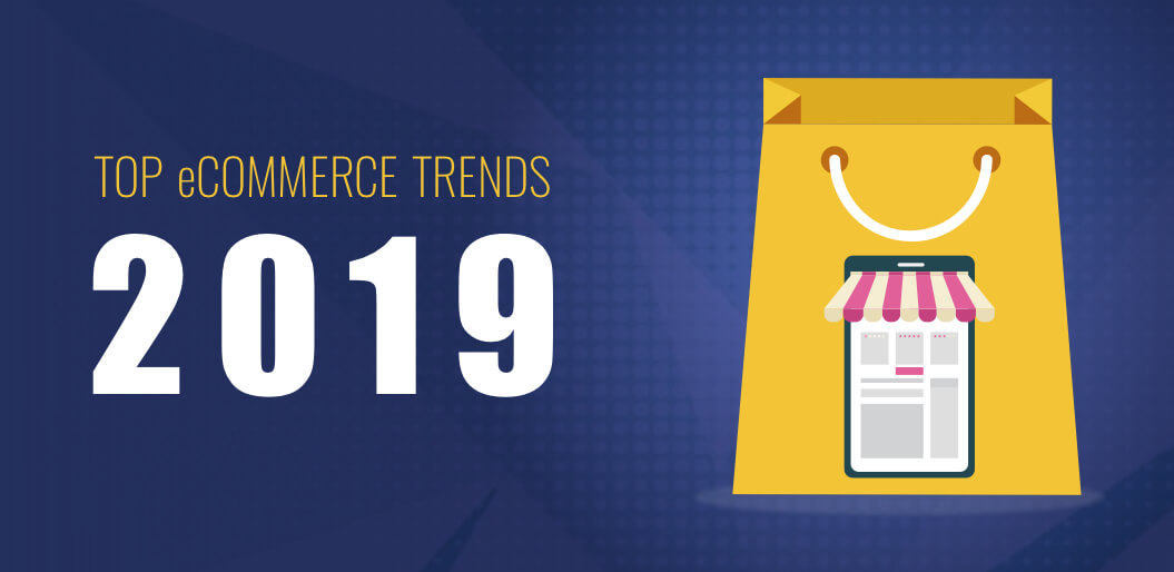 eCoomerce Trends 2019 You must not ignore
