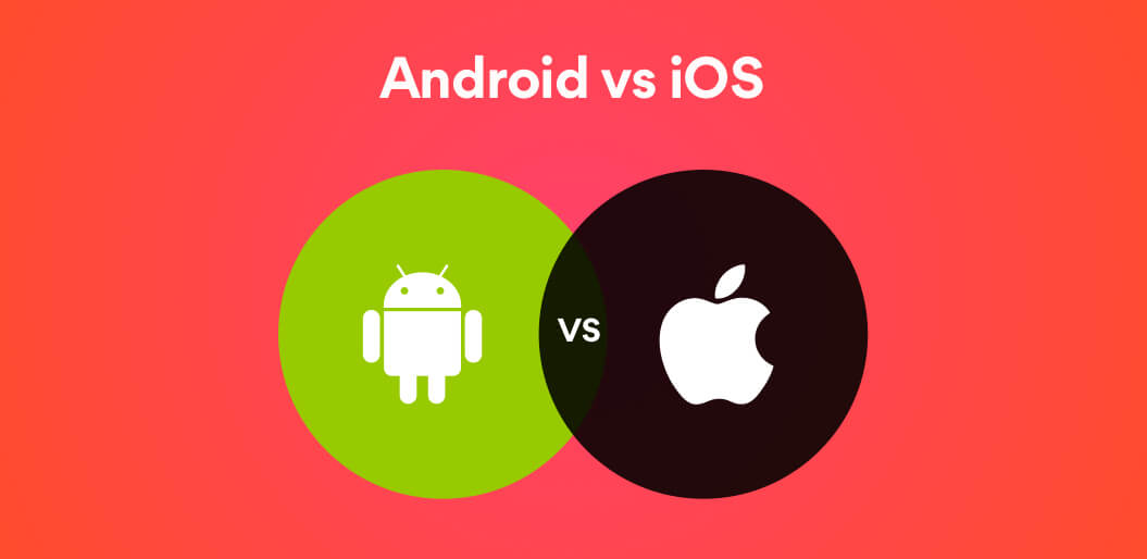 Android Vs iOS: Which one to choose