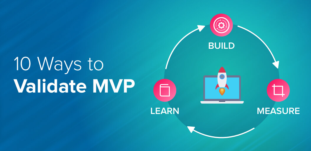 10 Ways to Validate MVP