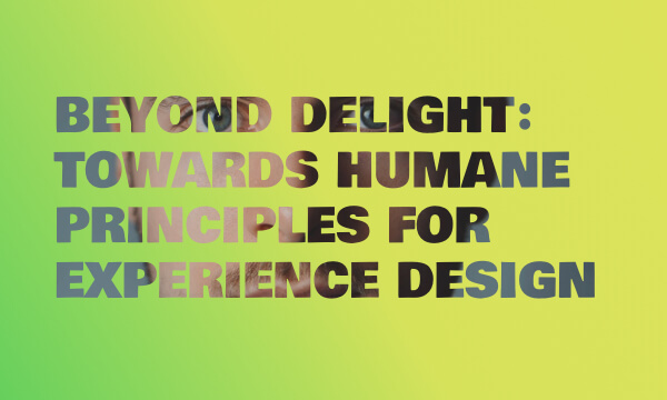 Beyond Delight Design for the Human Experience
