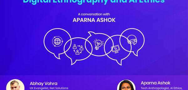 Digital Ethnography and AI Ethics - A Conversation with Aparna Ashok