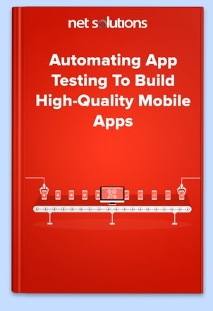 Automating App Testing To Build High-Quality Mobile Apps