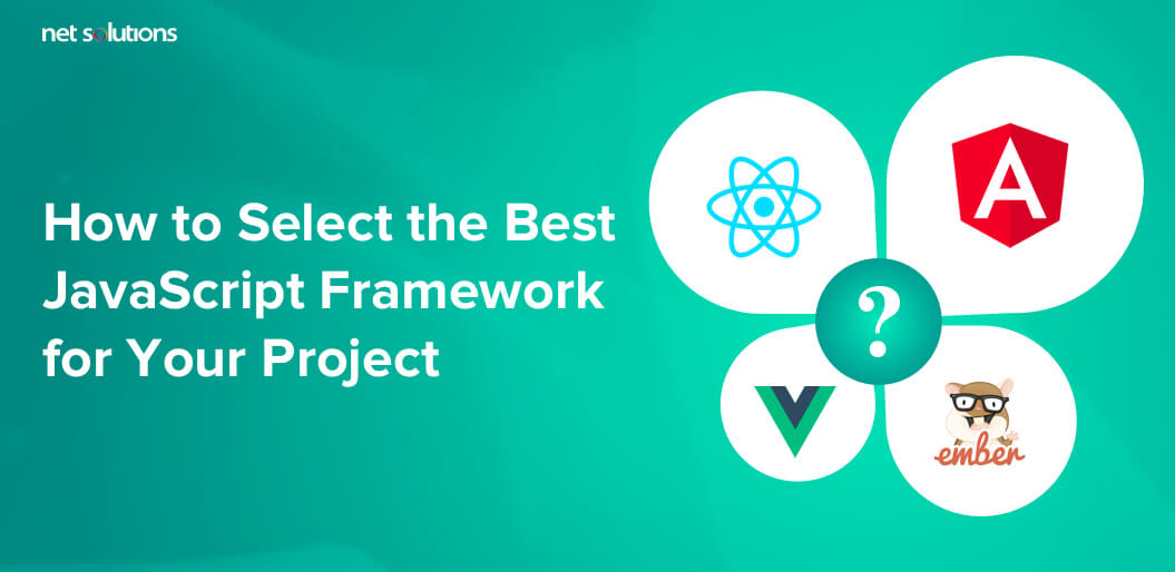 How To Select Best JavaScript Framework For Your Project
