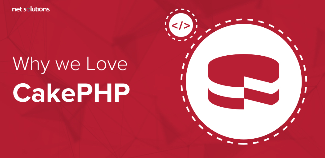 Why We Love CakePHP as a Framework