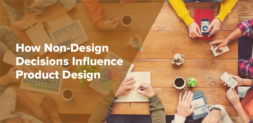 5 Ways Non-Designers Influence Product Design (and hence UX)