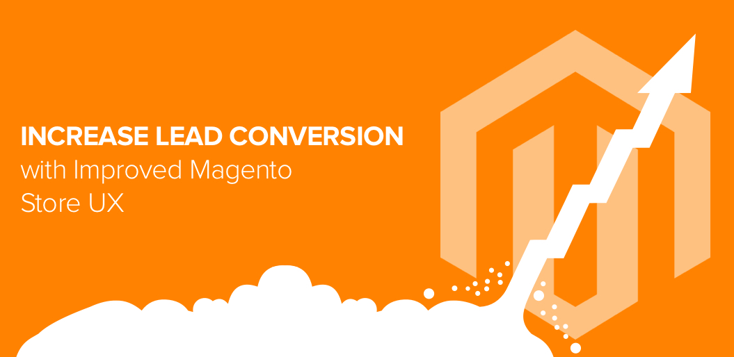 Increase Lead Conversion with Improved Magento Store UX
