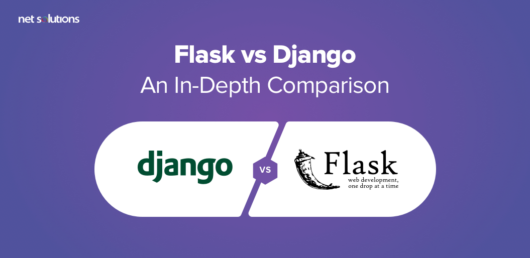 Flask Vs Django: Choose the Best Python Framework For Your Project