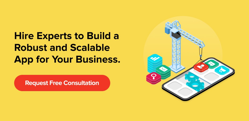 Hire Experts to Build a Robust and Scalable App for Your Business