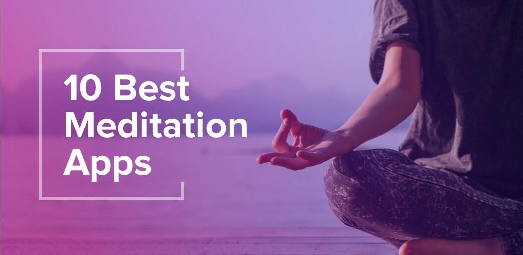 10 Best Meditation Apps in 2019