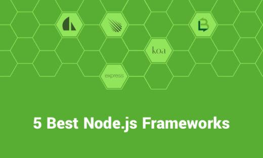 5 Best Node.js Frameworks