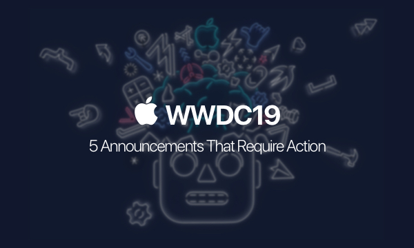 5 Key Updates from WWDC 2019