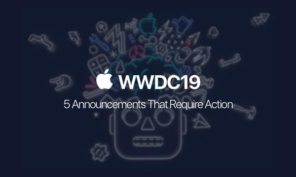 5 Key Updates from WWDC 2019
